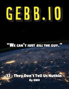 Gebb 32 – They Don't Tell Us Nuthin'