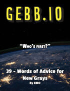 Gebb 39 – Words of Advice for New Grays