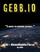 Gebb 41 – Reasonable Force