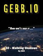 Gebb 50 – Walking Shadows