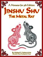Jinshu Shu, the Metal Rat: A Monster for 5th Edition
