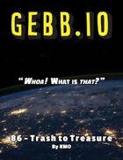 Gebb 86 – Trash to Treasure