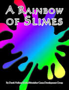 A Rainbow of Slimes