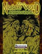 The Noble Wild: An Animal Player's Handbook for Fantasy Role-Playing Games (Pathfinder Edition)