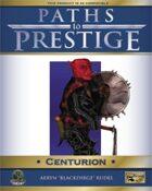 Paths to Prestige: Centurion