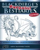 Blackdirge's Bargain Bestiaries: Hybrid Horrors – Dragon-Blooded
