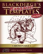 Blackdirge's Bargain Templates: Abominable