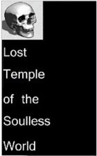 Lost Temple of the Soulless World