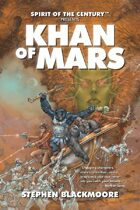 Spirit of the Century Presents: Khan of Mars