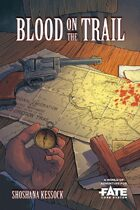 Blood on the Trail • A World of Adventure for Fate Core