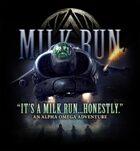 Milk Run - An Alpha Omega Module