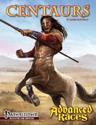 Advanced Races 7: Centaurs (Pathfinder RPG)