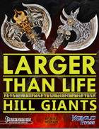 Larger than Life 2: Hill Giants