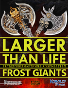 Larger than Life 4: Frost Giants
