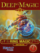 Deep Magic: Ring Magic for 5th Edition