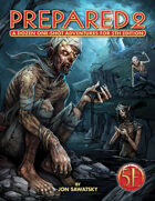 Prepared 2: A Dozen One Shot Adventures for 5th Edition