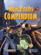 New Paths Compendium - Expanded Edition (Pathfinder RPG)