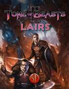 Tome of Beasts 2 Lairs for 5th Edition