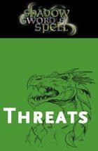 Shadow, Sword & Spell: Threats