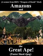 (DoD) Amazons & The Great Ape!