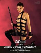 2014 Fantasy Photo Calendar (Rebel From Volondor)