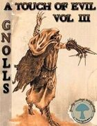 RDP: A touch of Evil, Volume 3: Gnolls