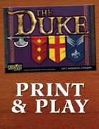 The Duke: Print & Play Edition