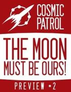 Cosmic Patrol: The Moon Must Be Ours! Preview #2