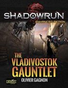 Shadowrun: The Vladivostok Gauntlet