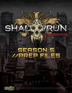 Shadowrun: Missions: Season 5 Prep Files