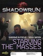 Shadowrun: Shadows in Focus: Sioux Nation: Starving the Masses