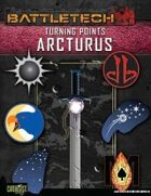 BattleTech: Turning Points: Arcturus