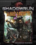 Shadowrun: Hard Targets (Deep Shadows Sourcebook)