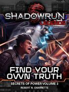 Shadowrun Legends: Find Your Own Truth (Secrets of Power, Vol. 3)