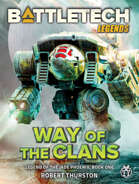 BattleTech Legends: Way of the Clans (Legend of the Jade Phoenix, Book One)