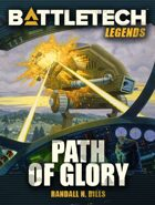 BattleTech Legends: Path of Glory