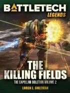 BattleTech Legends: The Killing Fields (Capellan Solution, Vol. 2)