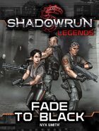 Shadowrun Legends: Fade to Black