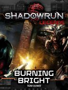 Shadowrun Legends: Burning Bright
