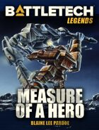 BattleTech Legends: Measure of a Hero
