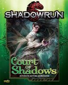 Shadowrun: Court of Shadows