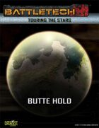 BattleTech: Touring the Stars: Butte Hold