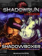 Shadowrun Legends: Shadowboxer