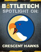 BattleTech: Spotlight On: Crescent Hawks
