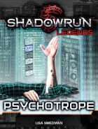 Shadowrun Legends: Psychotrope