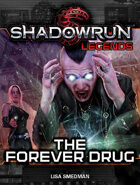 Shadowrun Legends: The Forever Drug