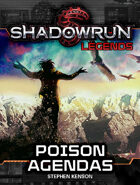 Shadowrun Legends: Poison Agendas (The Kellen Colt Trilogy, Book #2)