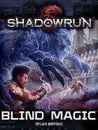 Shadowrun: Blind Magic