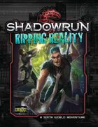 Shadowrun: Ripping Reality (Denver Adventure 3)