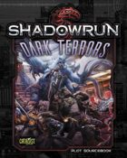Shadowrun: Dark Terrors (Plot Sourcebook)